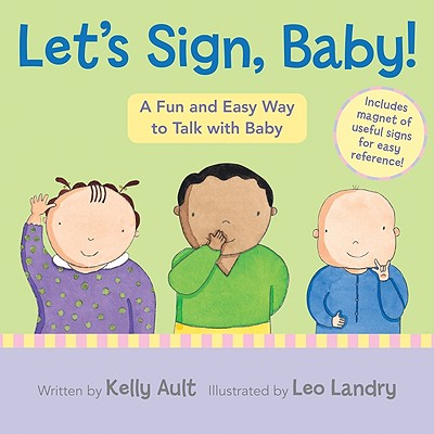 Let's Sign, Baby! By Ault, Kelly/ Landry, Leo (ILT)
