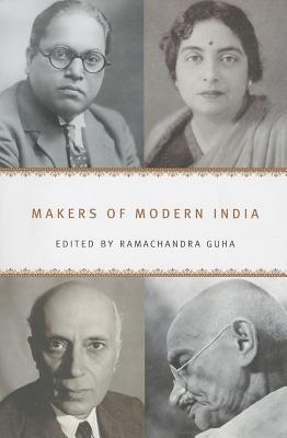 Makers of Modern India By Guha, Ramachandra (EDT)